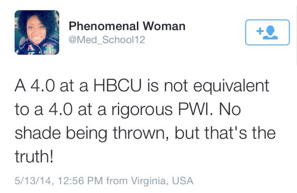 On Twitter a poster tweeted how she believed that a 4.0 GPA at an HBCU was not equal to a 4.0 GPA at a rigorous PWI.
