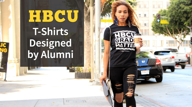 For Us By Us: HBCU T-Shirts Designed by Alumni
