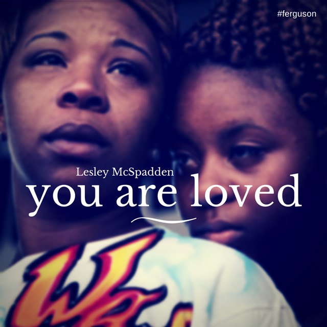 An Open Letter to Lesley McSpadden (Mother of Mike Brown)