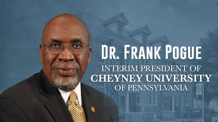 Dr. Frank Pogue Named Interim President of Cheyney University