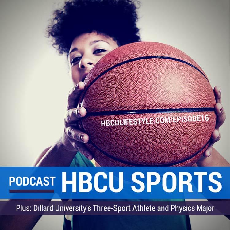 HL 016: HBCU Sports | Dillard's STEM, Three-Sport Athlete