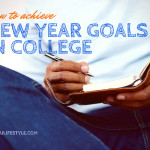 5 Smart Ways to Set Goals for the New Year in College