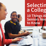 Selecting a College: 10 Things All Seniors Need to Know