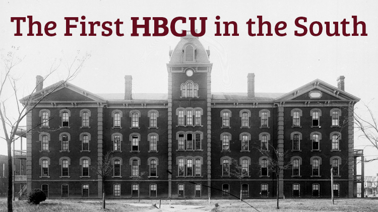The First HBCU Established in the Southern United States