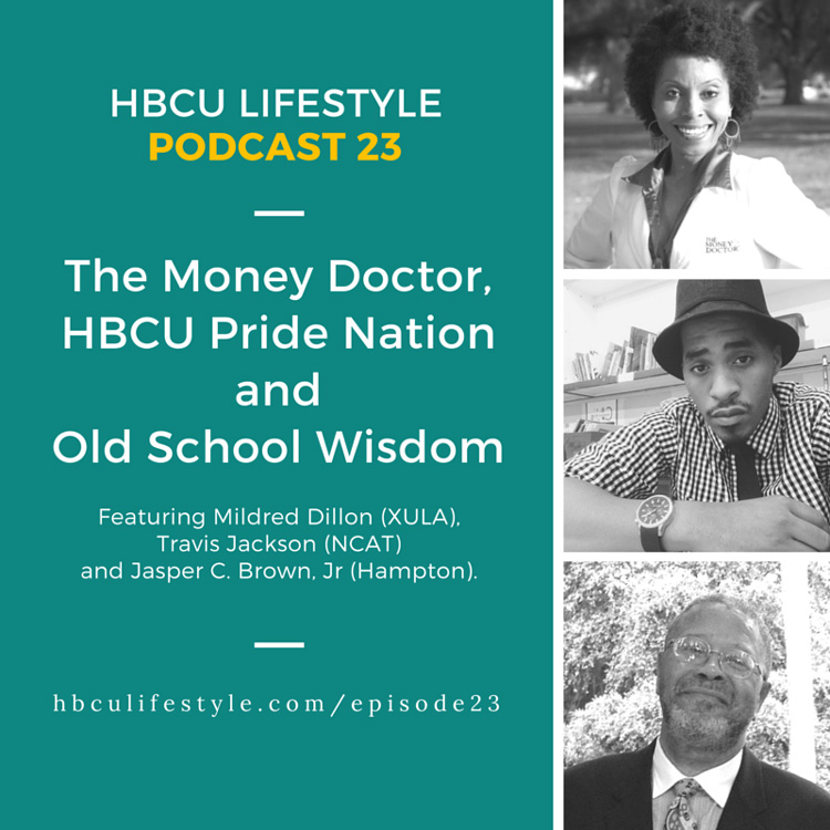 HL 23: The Money Doctor, HBCU Pride Nation and Alumni Wisdom