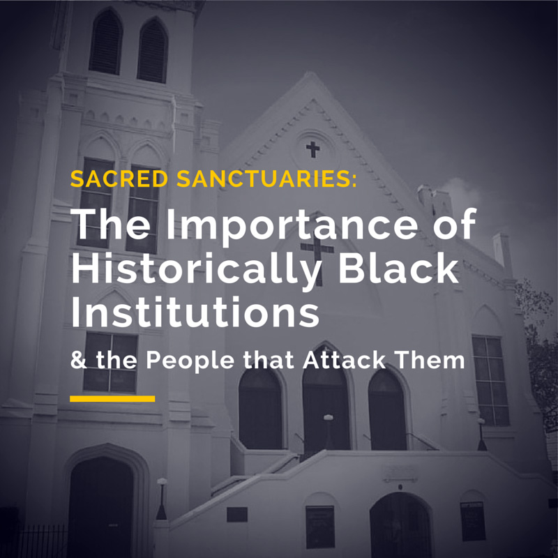 The Importance of Historically Black Institutions and the People that Attack Them