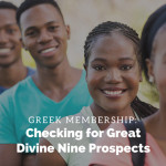 Greek Membership: Checking for Great Divine Nine Prospects