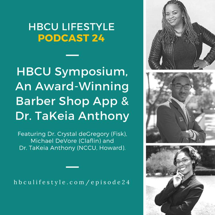 HL 024: HBCU Symposium, An Award-Winning Barber Shop App and Dr. TaKeia Anthony