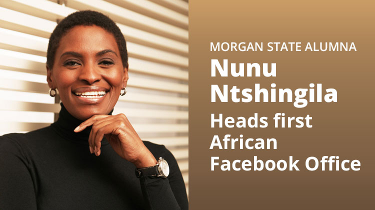 Ogilvy veteran, and MorganOgilvy veteran, and Morgan State University Alumna Nunu Ntshingila State Alumna Nunu Ntshingila