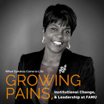 Growing Pains, Institutional Change, and Leadership at FAMU
