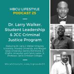 HL 025: Dr Larry Walker, Student Leadership and JCC Criminal Justice Program