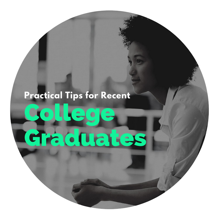 9 Practical Tips for Recent College Graduates