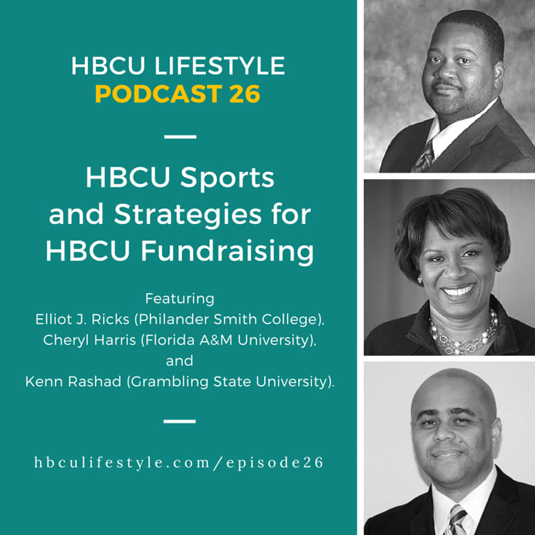 HBCU Lifestyle Podcast 26 features Elliot J. Ricks, Cheryl Harris and Kenn Rashad.