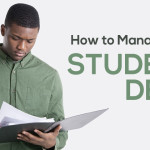 How to Manage Your Student Debt