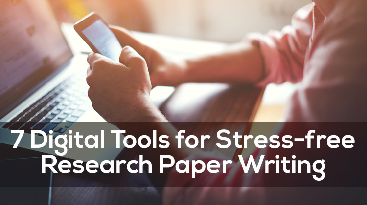 digital tools for stress research paper writing