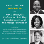 HL 030:HBCU Lifestyle's Co-founder, Just Play Entertainment, and the Kresge Foundation