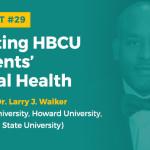 HL 029: Boosting HBCU Students' Mental Health