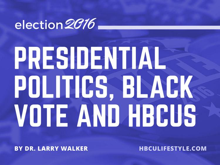 Presidential Politics, The Black Vote and HBCUs