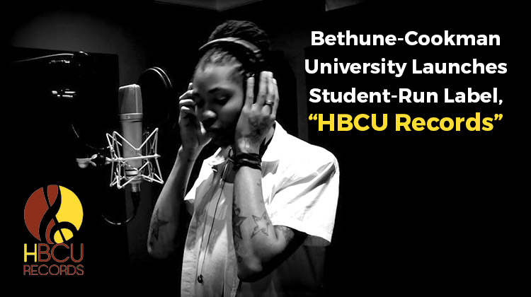 HBCU Records: Bethune-Cookman Launches Student-Run Label
