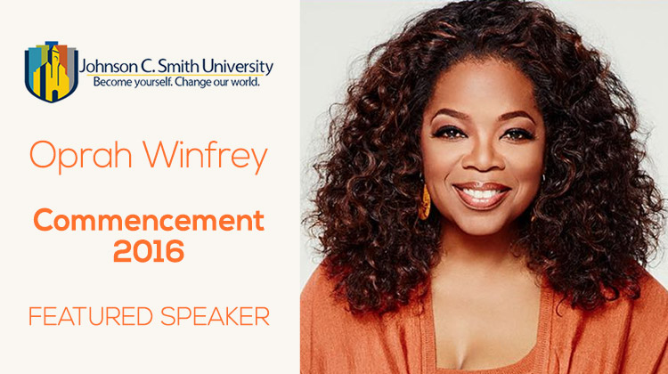 Oprah Winfrey is the featured speaker the 2016 Johnson C. Smith University Commencement.