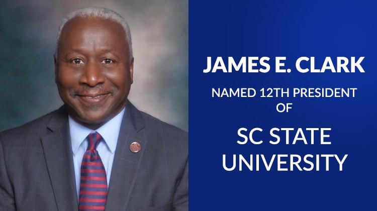 South Carolina State University Board Names James E Clark President