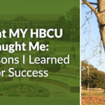 What MY HBCU Taught Me: 4 Lessons I Learned for Success