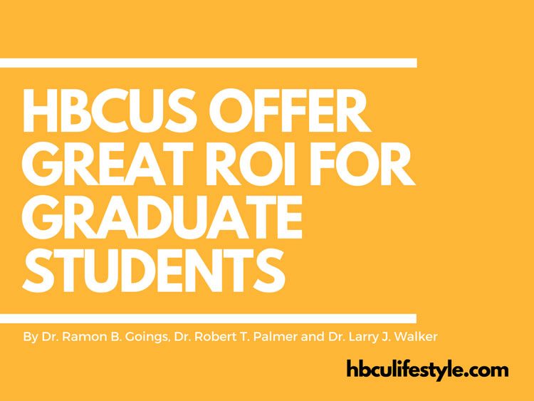 HBCUs Offer a Great Return on Investment for Graduate Students