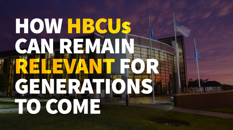 How HBCUs Can Remain Relevant for Generations To Come