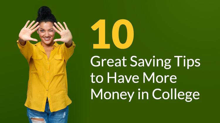 10 Great Saving Tips to Have More Money in College