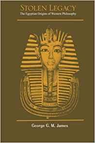 Stolen Legacy: The Egyptian Origins of Western Philosophy