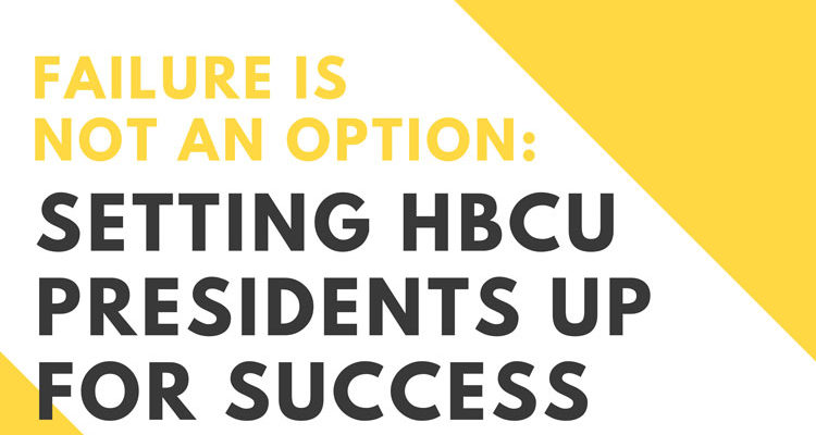 Failure Is Not an Option: Setting HBCU Presidents Up For Success