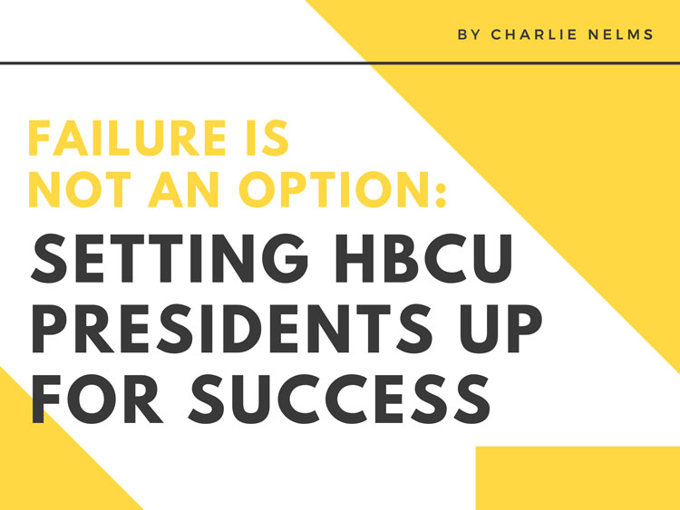 "A typography design is displaying the words ""Failure Is Not an Option: Setting HBCU Presidents Up For Success"" in yellow and black letters."
