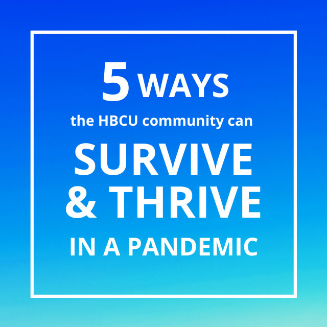 5 Ways the HBCU Community can Survive and Thrive in a Pandemic