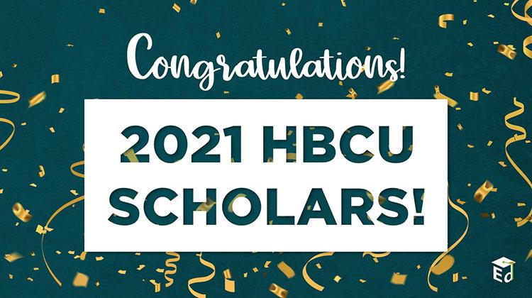 Congratulations to the 2021 HBCU Scholars!