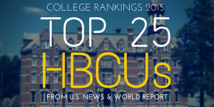 HBCU Rankings 2015: The Top 25 List from US News