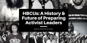 HBCUs: A History and Future of Preparing Activist Leaders