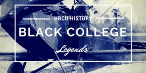 HBCU History: 10 Black College Legends You Should Know