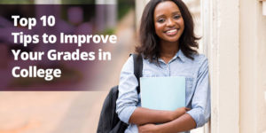 Top 10 Tips to Improve Your Grades in College