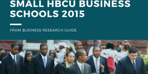 Top 8 Most Innovative Small HBCU Business Schools 2015