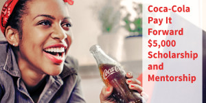 Coca-Cola Pay It Forward Scholarship: Nominate Yourself or A Teen