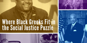 Where Black Greeks Fit in the Social Justice Puzzle